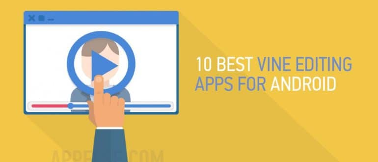 10 Best Vine editing apps for Android