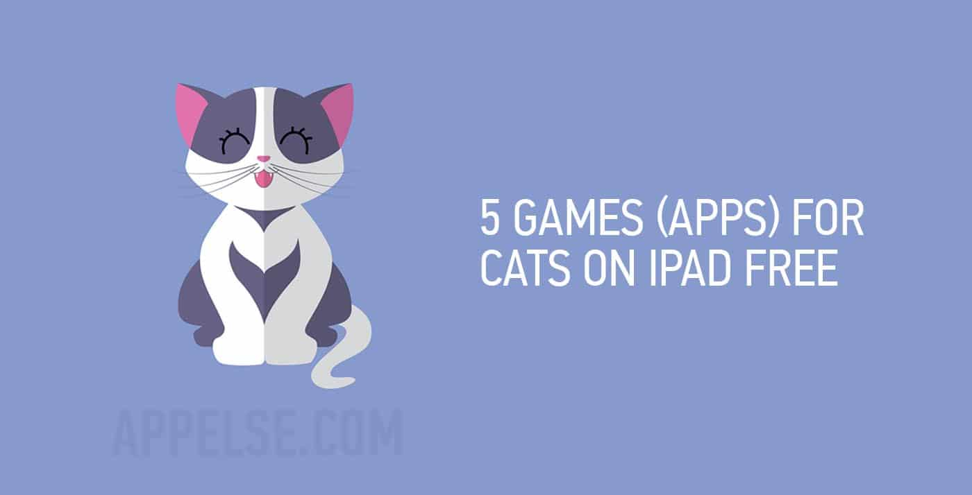 5 Games (apps) for cats on iPad free