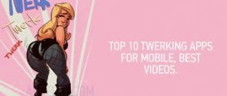Top 10 Twerking apps for mobile, best videos