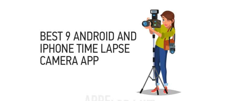 Best 9 android and iPhone time lapse camera app