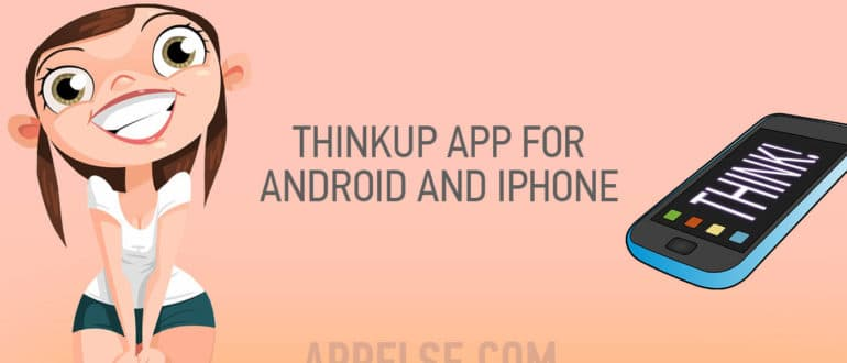 Review of the best 7 thinkup app for android and iphone