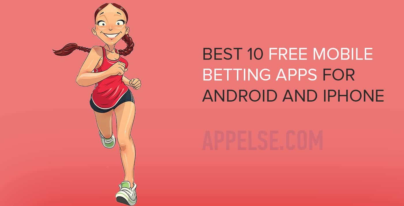 Best 10 free mobile betting apps for Android and iPhone