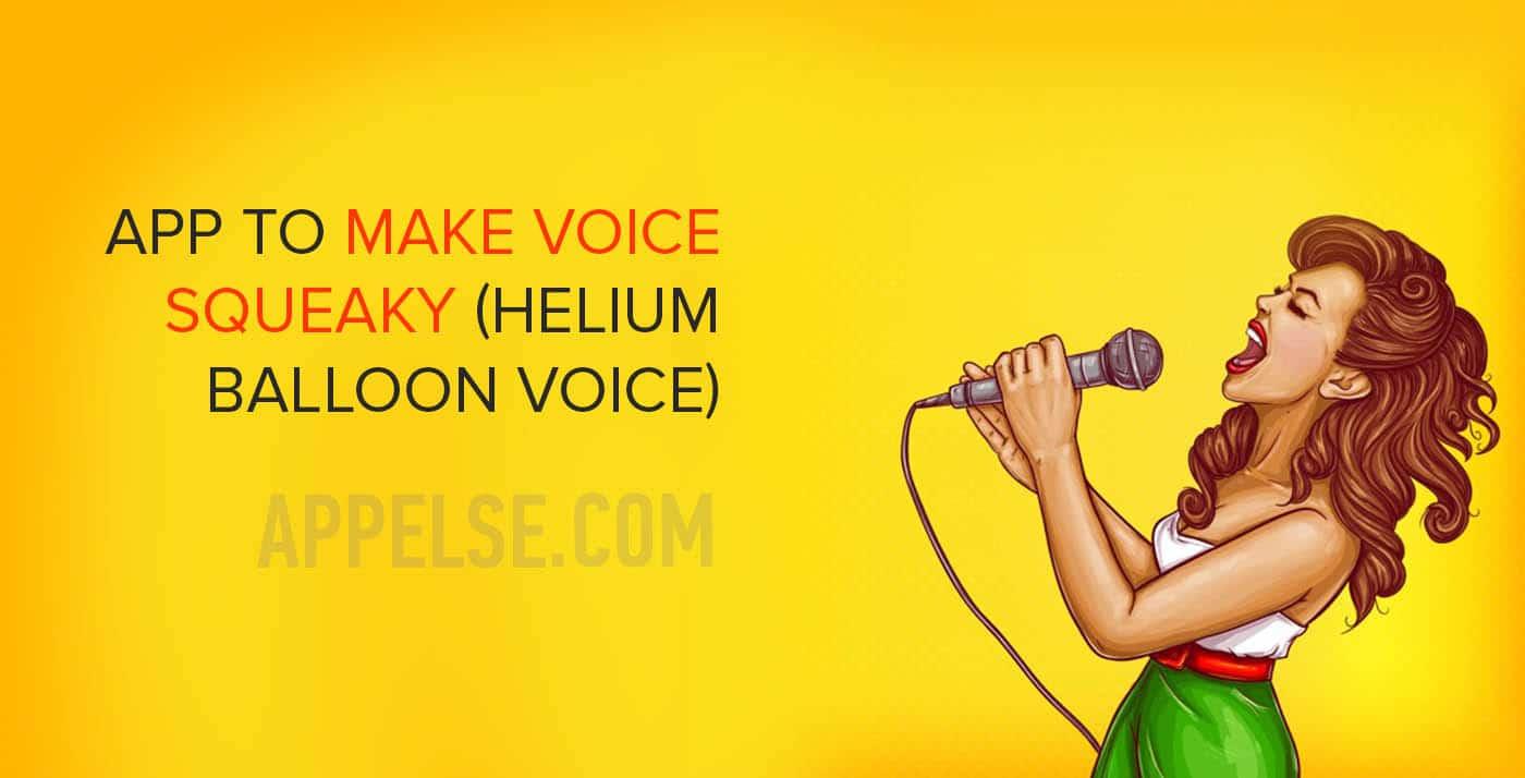 app to make voice squeaky (helium balloon voice)