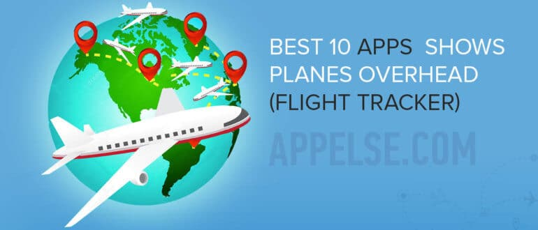 Best 10 app that shows planes overhead (flight tracker)