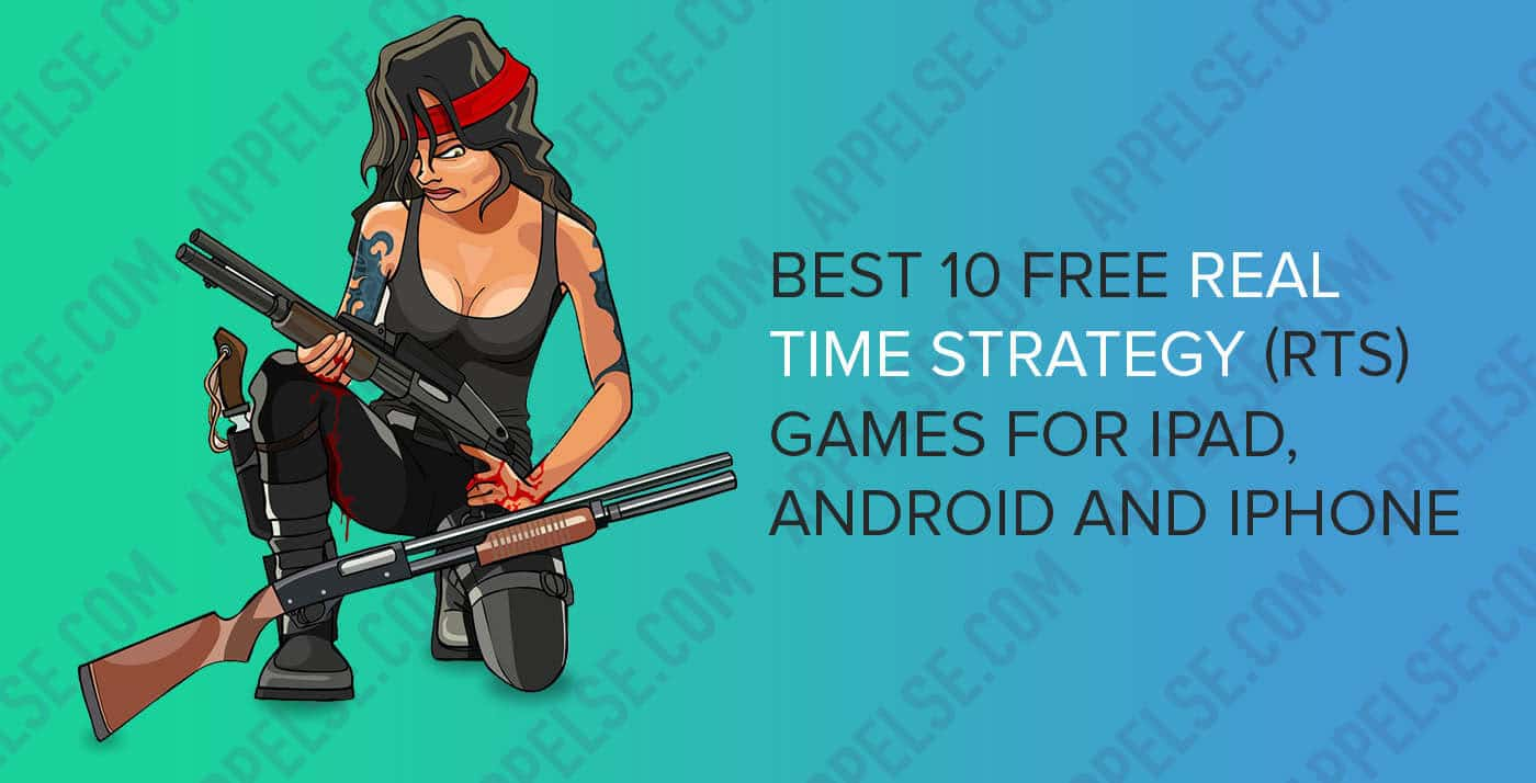 Best 10 free real time strategy (RTS) games for iPad, Android and iPhone