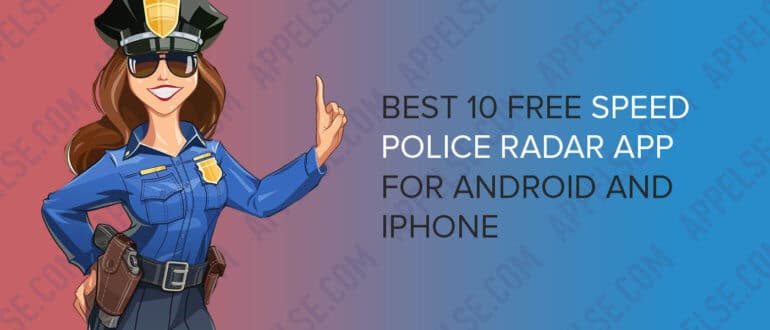 Best 10 free speed police radar app for Android and iPhone