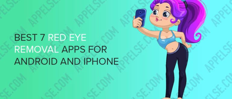 Best 7 best red eye removal (correction) apps for Android and iPhone