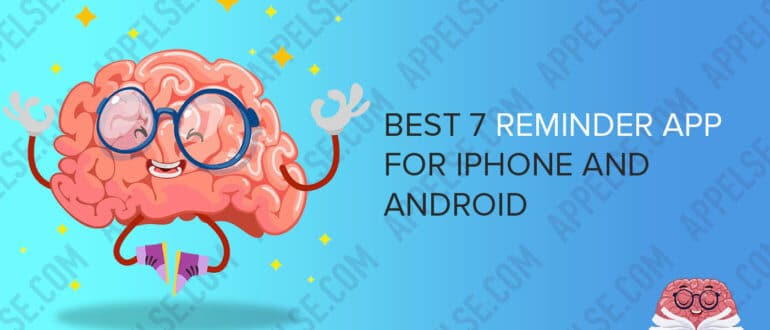 Best 7 reminder app for iPhone and Android