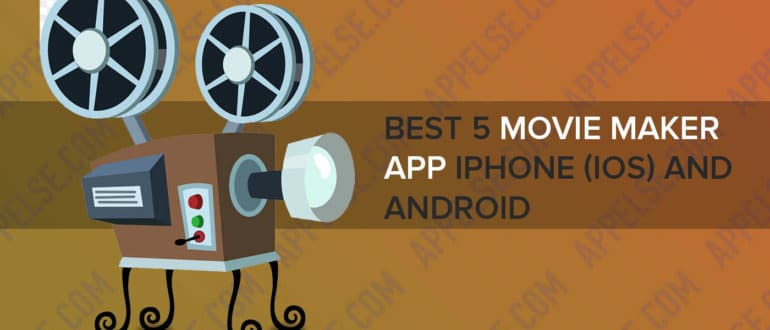 Best 5 Movie maker app iPhone (iOS) and Android