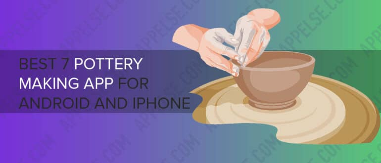 Best 7 Pottery making app for Android and iPhone
