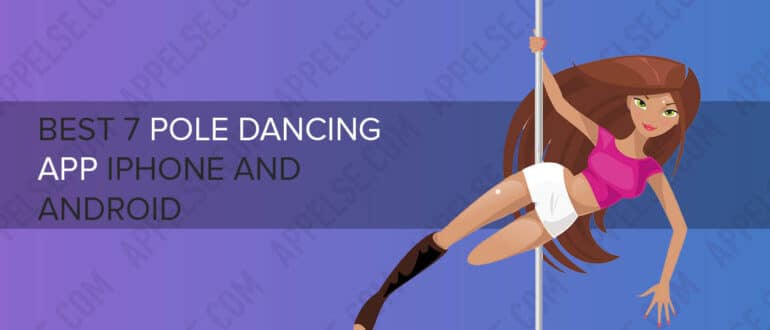 Best 7 pole dancing app iPhone and Android
