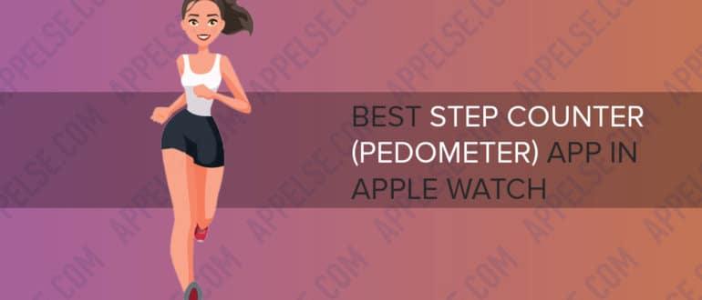 Best step counter (pedometer) app in apple watch