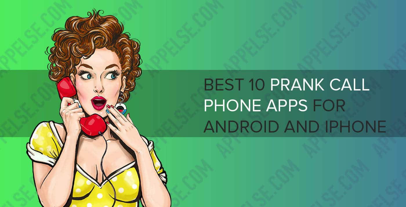 Free prank call phone apps for Android and iPhone (Best 10)