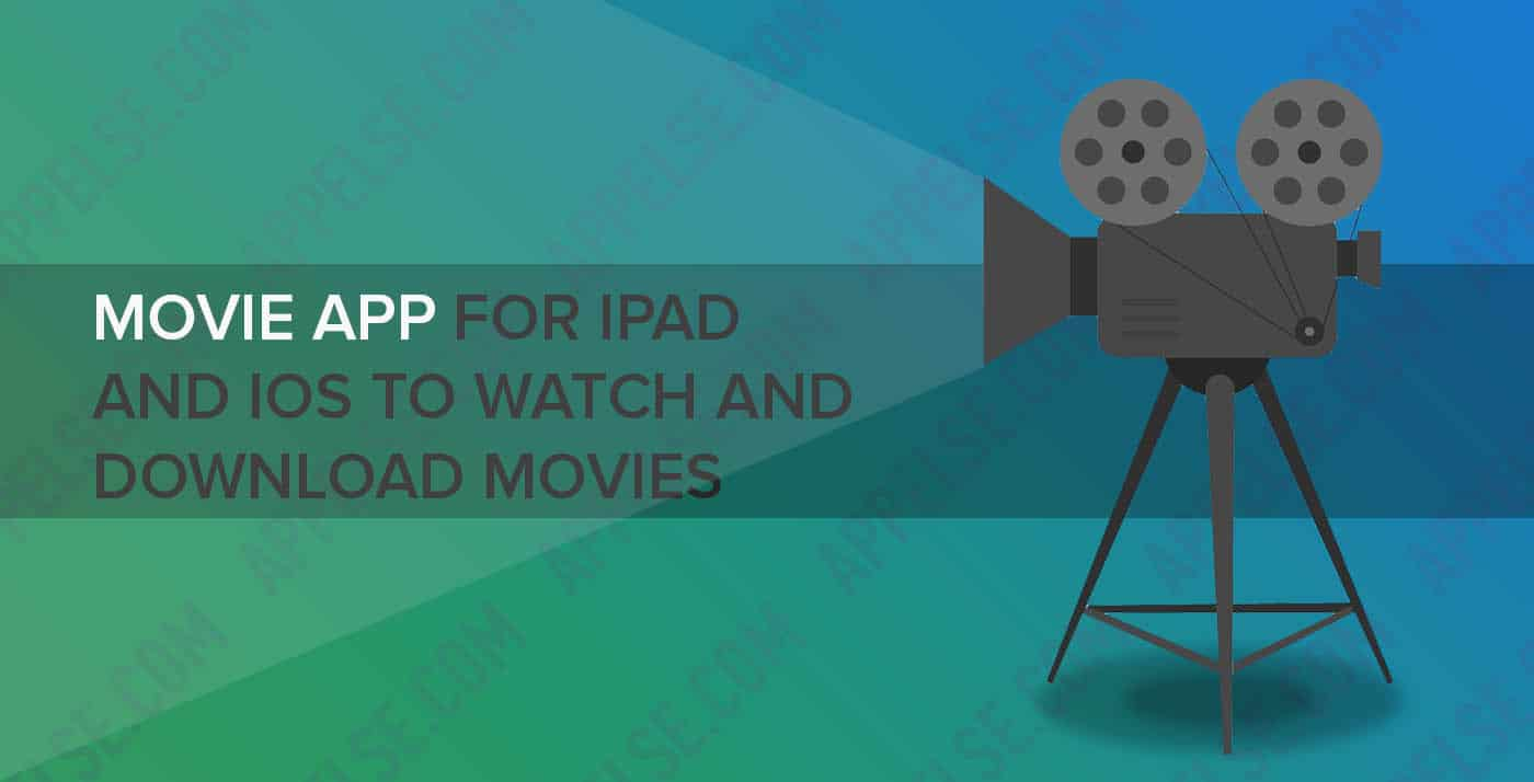 Movie app for ipad and iOS to watch and download movies