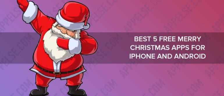 Best 5 free merry christmas apps for iPhone and Android