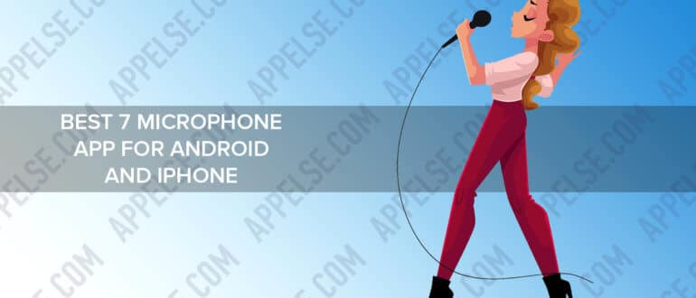 Best 7 microphone app for Android and iPhone