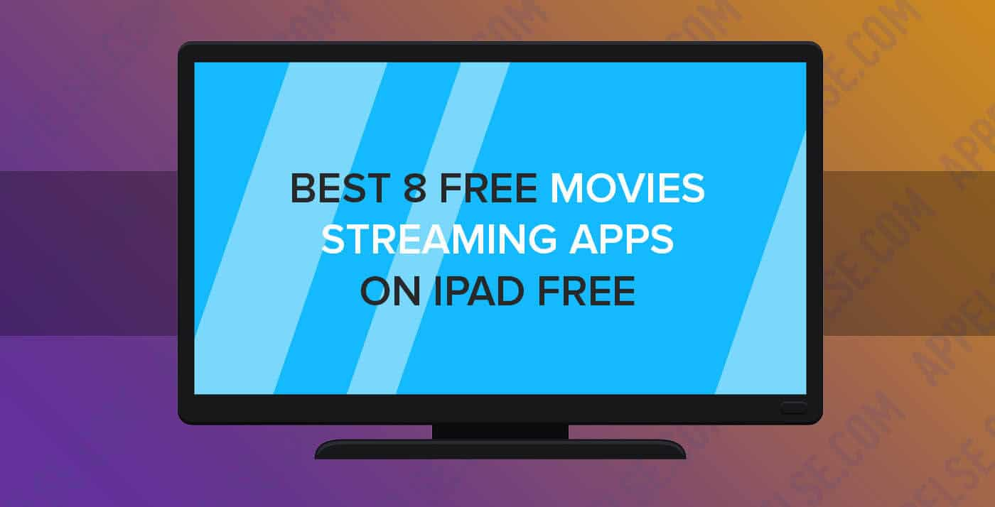 Best 8 free movies streaming apps on iPad free