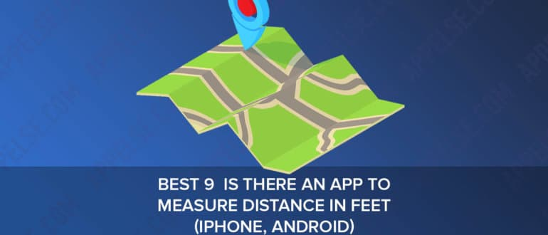 Best 9 is there an app to measure distance in feet (iPhone, Android)