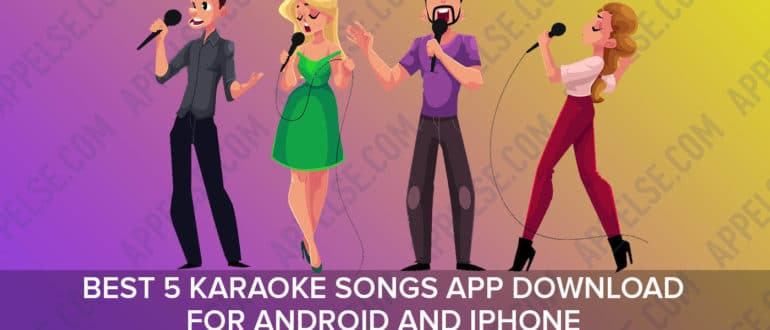 Best 5 Karaoke songs app download for Android and iPhone