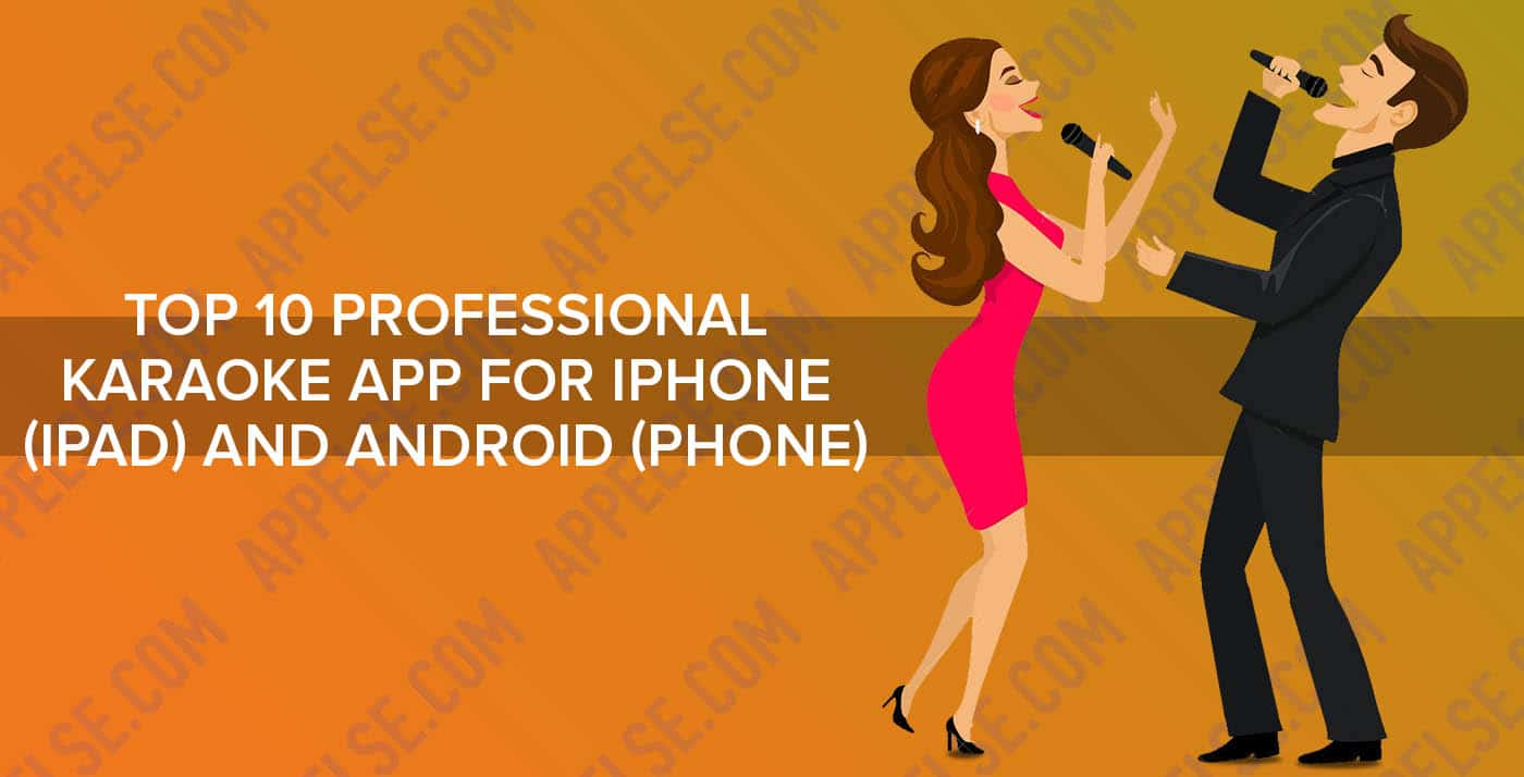 Top 10 professional karaoke app for iPhone (iPad) and Android (phone)