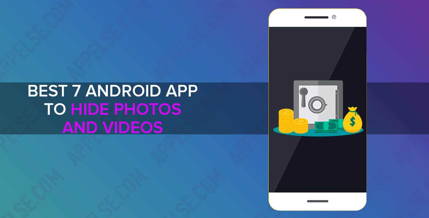 Best 7 Android App To Hide Photos And Videos